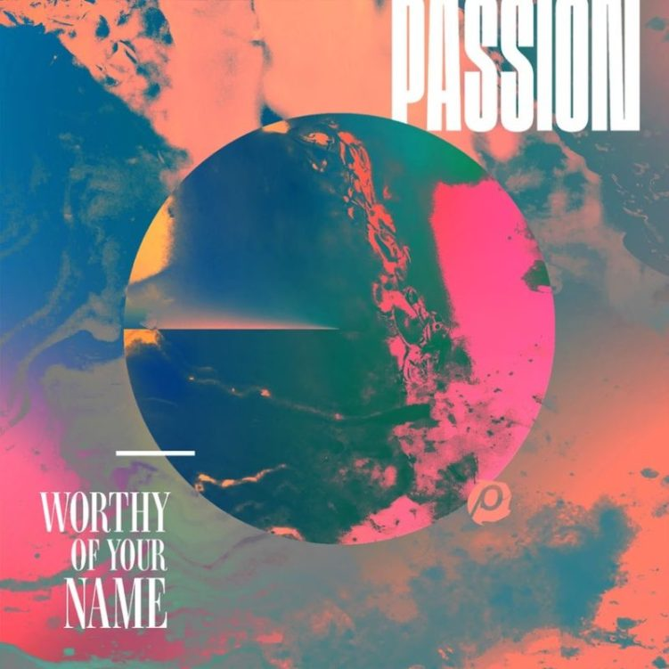 Passion Live Album - Worthy Of Your Name