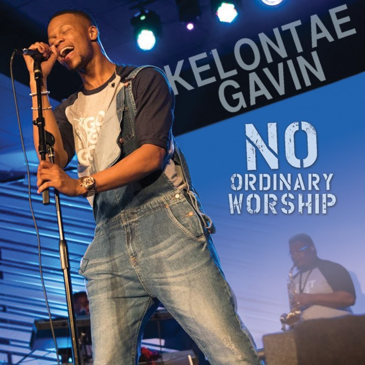 Kelontae Gavin - No Ordinary Worship