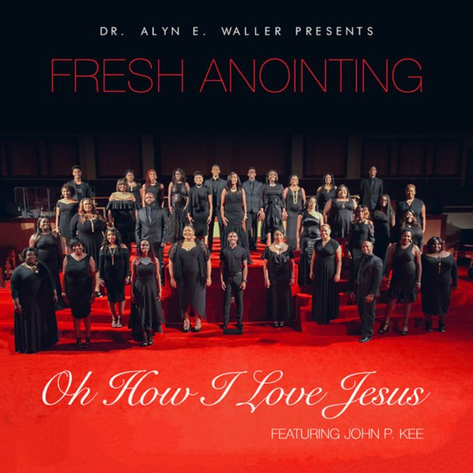 Fresh Anointing - Oh How I Love Jesus