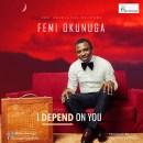 Femi Okunuga - I Depend On You