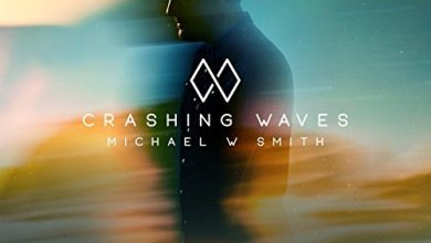 Photo of Michael W. Smith – Crashing Waves (Single)