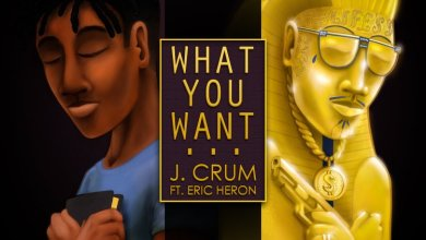 Photo of MUSiC :: J. Crum – What You Want (feat. Eric Heron)