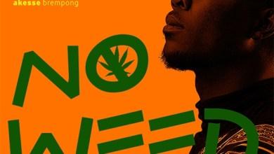 Akesse Brempong - No Weed