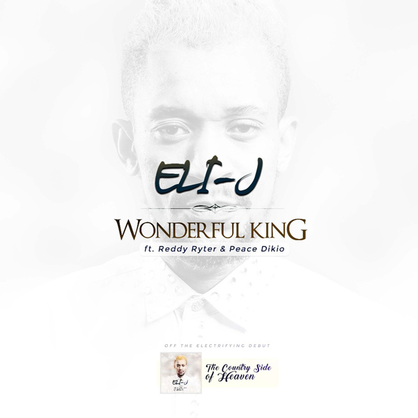 Eli J wonderful king