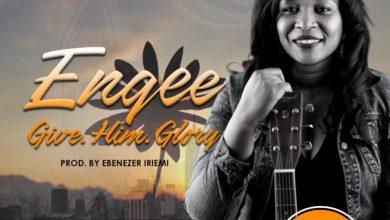Photo of MUSiC :: Engee – Give Him Glory