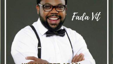 Photo of MUSiC :: Fada VIT – Kuyak Mfre Abasi (+ Video)