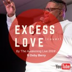 The Awakening Live 2019 ft Osby Berry - Excess Love Cover