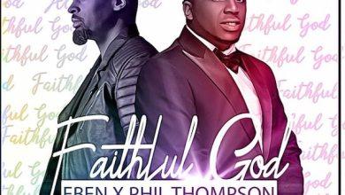 eben-faithful-god-phil-thompson