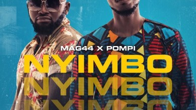 """Photo of Pompi and Mag44 Team Up for """"NYIMBO"""" – New Single!"""