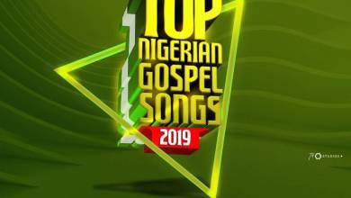 Photo of Top 20 Nigerian Gospel Songs of 2019