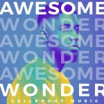 Awesome Wonder - CalledOut Music