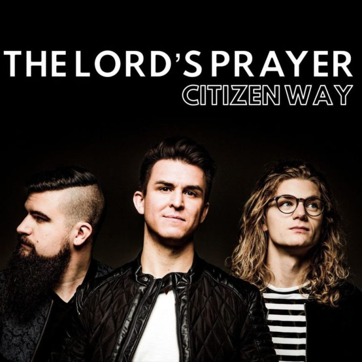 Citizen Way - The Lord's Prayer