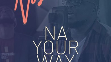 "Photo of ""Na Your Way"" Lyrics – Nosa feat. Mairo Ese"