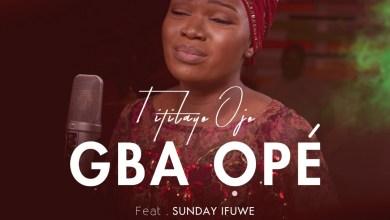 "Photo of Music: Titilayo Ojo – ""Gba Ope"" ft. Sunday Ifuwe"