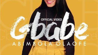 Photo of ViDEO: Abimbola Olaofe – Gbabe
