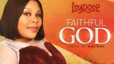 Isyrose-Faithful-God