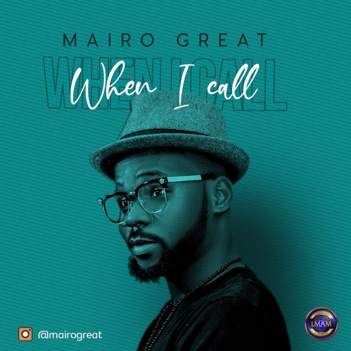 Mairo-Great-When-i-Call