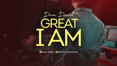 """Photo of Dare David Releases New Single, Viral Video """"Great I Am"""""""