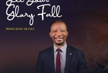 Photo of Music: Dr. Paul – Let Your Glory Fall (+ Video)