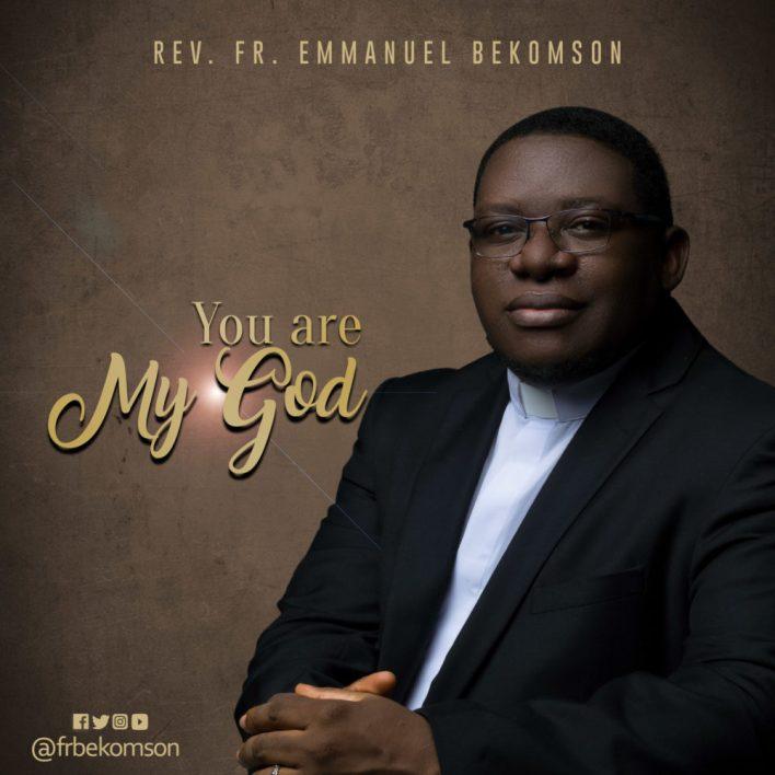 Fr-Emmanuel-Bekomson_You-are-my-God