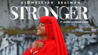 Glowreeyah Braimah - Stronger