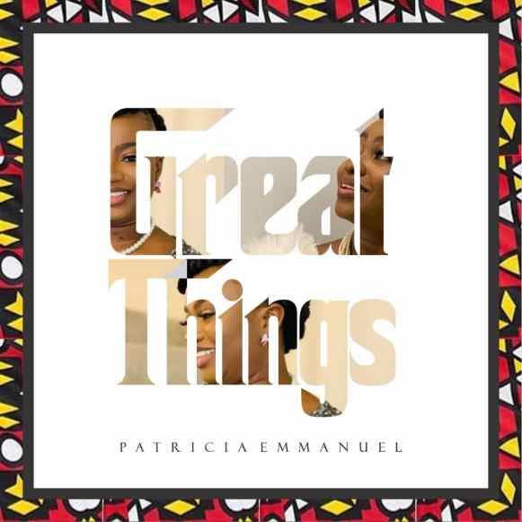 Great-Things-Patricia-Emmanuel-mp3-image.j