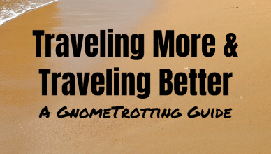 Traveling More & Traveling Better