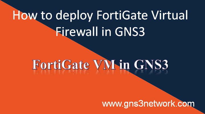 how-to-deploy-fortigate-in-gns3