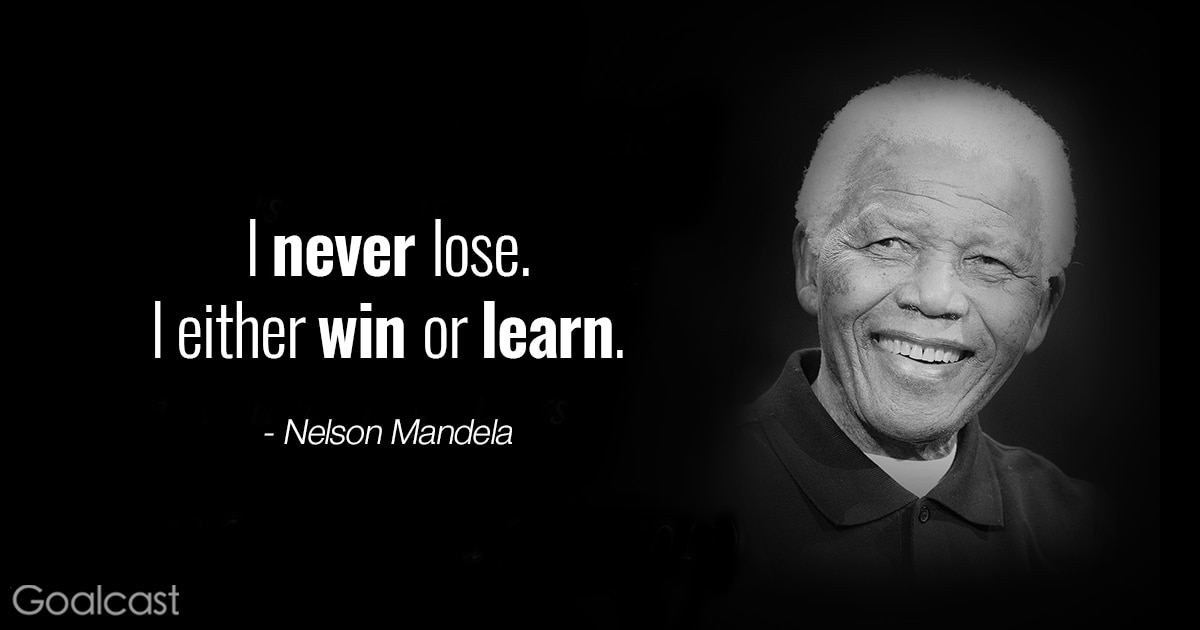 quote about you never lose you either win or learn life success