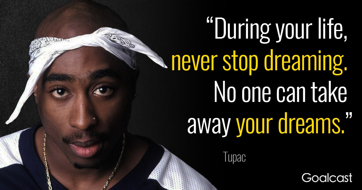 Spiritual Gangster Quotes Wallpaper Tupac Quote Never Stop Dreaming Goalcast