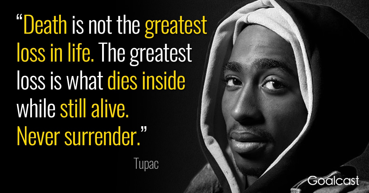 Spiritual Gangster Quotes Wallpaper Tupac Quote Death Is Not The Greatest Loss In Life Goalcast