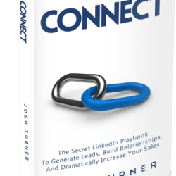 Connect By Josh Turner - Linked In Marketing Maste