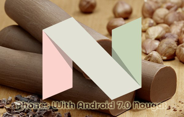Best Android Phones Running Android 7.0 Nougat