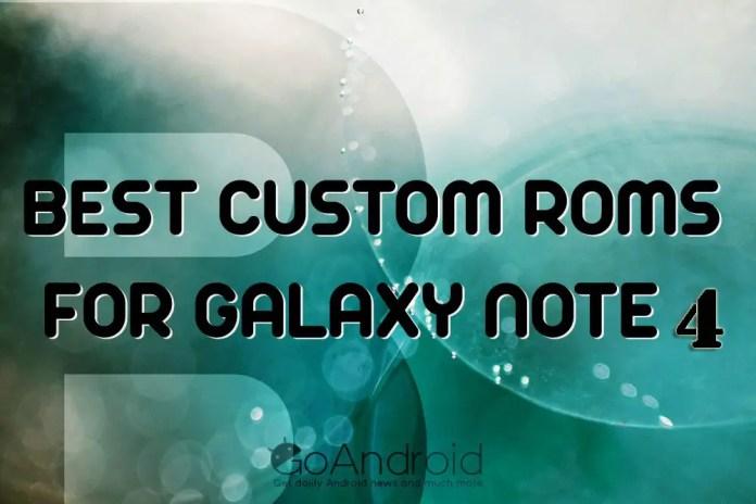 Best custom ROMs for Samsung Galaxy Note 4