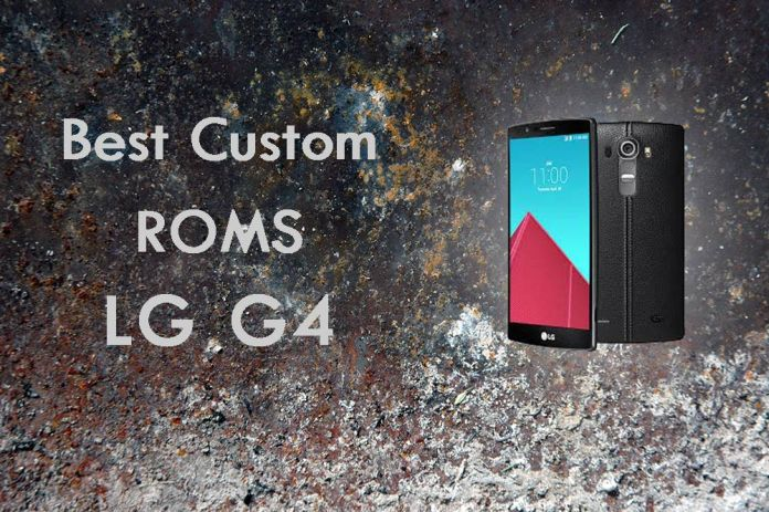 Best-Custom-ROMS-for-LG-G4