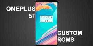 custom roms for oneplus 5t