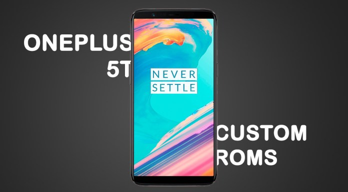 custom roms for oneplus 5t