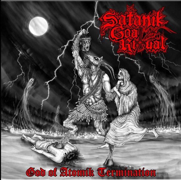 Satanik Goat Ritual God of Atomik Termination