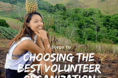 Follow these 7 steps to choose the right volunteering abroad opportunity for you!