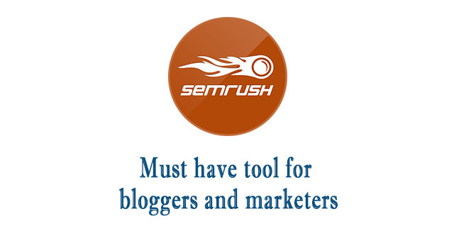 Semrush Review A Must Have Tool For Bloggers And Marketers