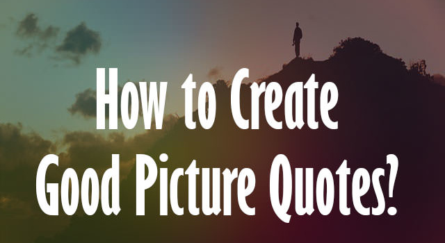 How to create picture quotes