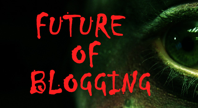 The future of blogging