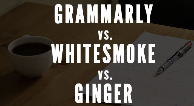 Grammarly vs whitesmoke vs ginger