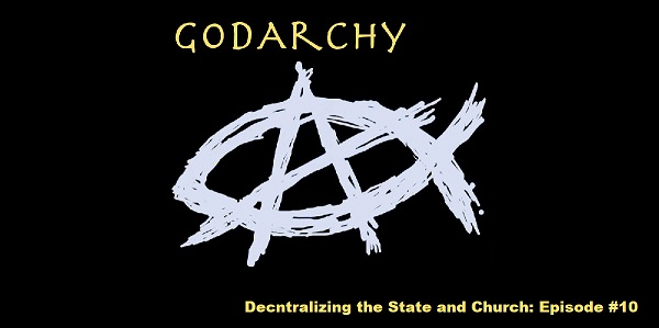 Array - decentralizing the state and the church  godarchy podcast  10  u2013 godarchy  rh   godarchy org