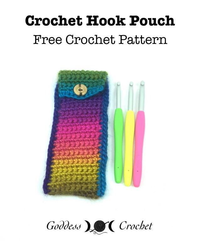 Crochet Hook Pouch Free Crochet Pattern Goddess Crochet