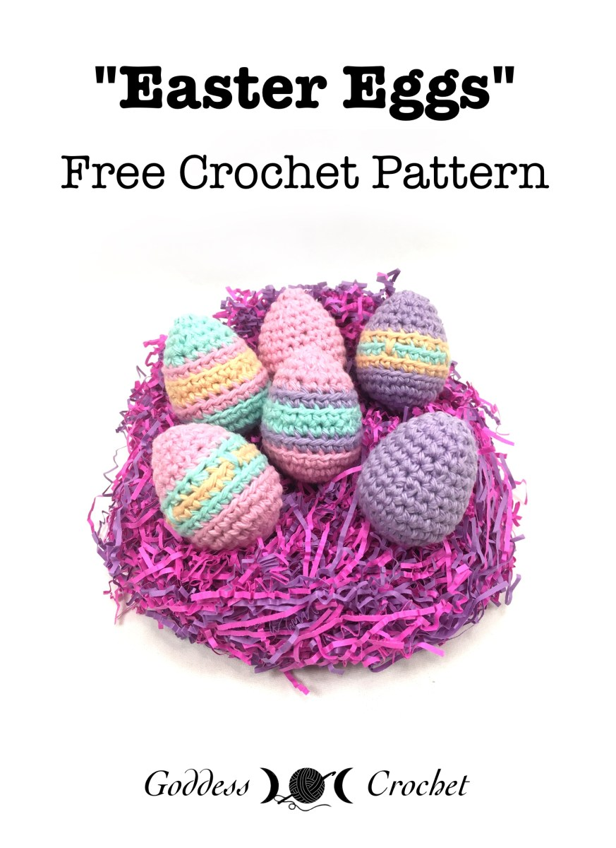 Easter Eggs – Free Crochet Pattern – Goddess Crochet