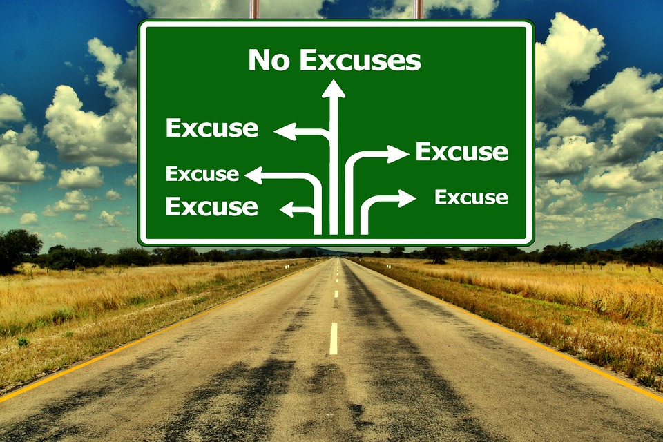 Making Excuses Gets You Nowhere.