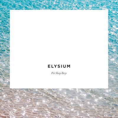 "Pet Shop Boys – ""Elysium"" (Parlophone)"