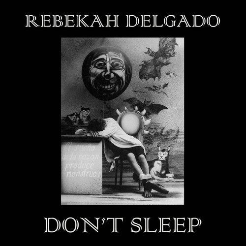 "Rebekah Delgado – ""Don't Sleep"" (Four In The Morning Records)"