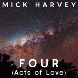 Mick-Harvey-FOUR-Acts-Of-Love-Signed-Edition